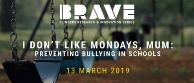 I Don't Like Mondays, Mum: Preventing Bullying In Schools