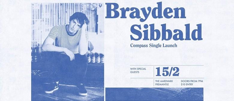 Brayden Sibbald – Compass – Single Launch