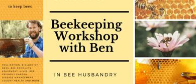 Beekeeping Workshop W/ Ben-Be Successful In Bee Husbandry