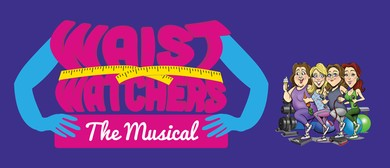 Waist Watchers the Musical