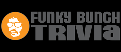 Funky Bunch Trivia