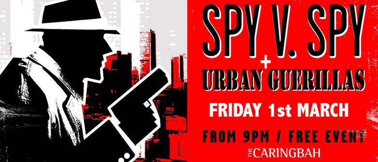 Spy V Spy + Urban Guerillas