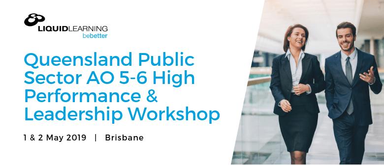 Queensland Public Sector AO 5–6 High Performance Workshop