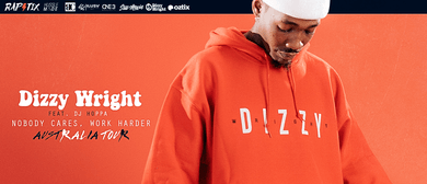 Dizzy Wright – Nobody Cares, Work Harder Australian Tour
