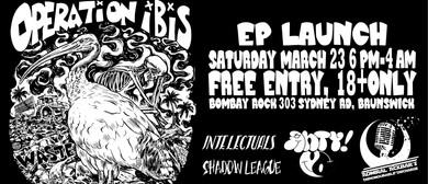 Operation Ibis EP Launch