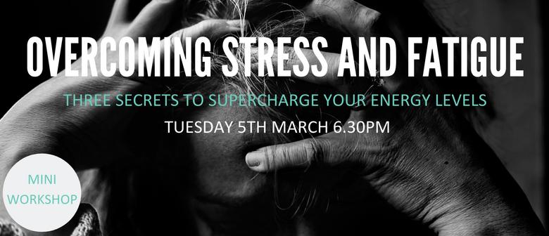 Overcoming Stress & Fatique
