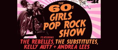 The Substitutes present The '60s Girls Pop & Rock Show