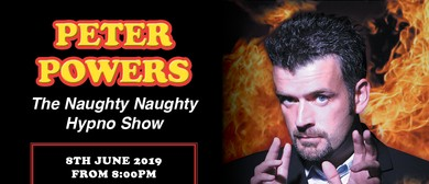 Peter Powers Naughty Naughty Hypno Show