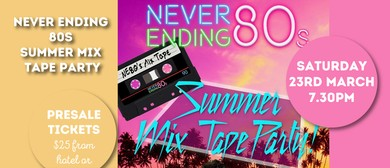 Never Ending 80s – Summer Mix Tape Party
