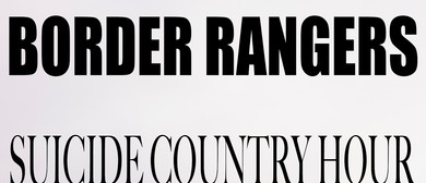Border Rangers, The Suicide Country Hour and Suicide Swans