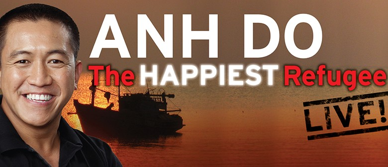 Anh Do – The Happiest Refugee Live!