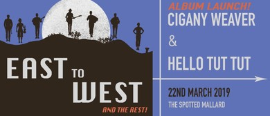 East to The West – Hello Tut Tut & Cigány Weaver