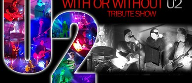 U2 – With Or Without U2 Tribute Show
