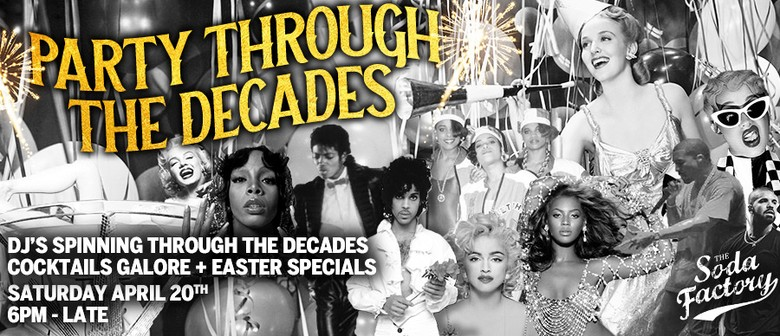 Easter Saturday – Party Through The Decades