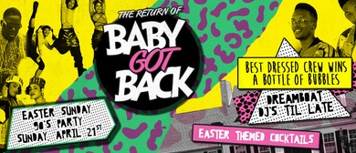 Easter Sunday Long Weekend – Baby Got Back