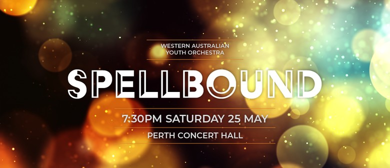 Spellbound – WA Youth Orchestra