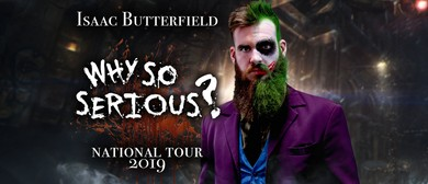 Isaac Butterfield – Why So Serious?