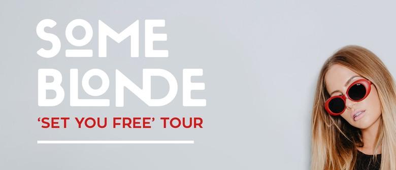 Some Blonde – Set You Free Tour