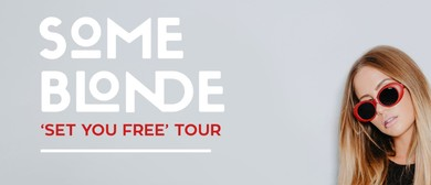 Some Blonde – Set You Free Tour