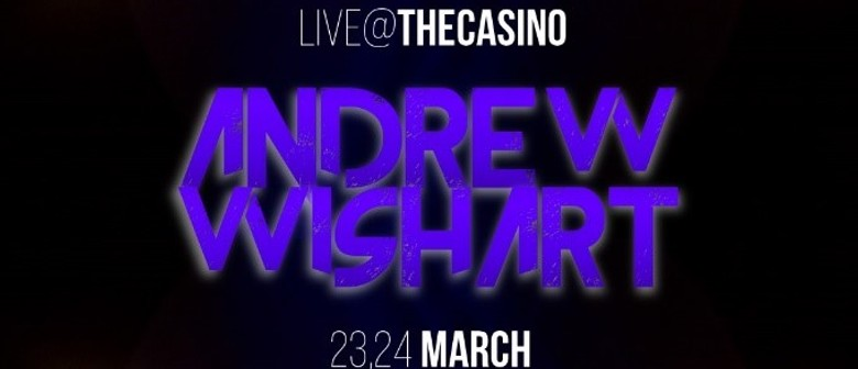 The Reef Hotel Casino presents Andrew Wishart