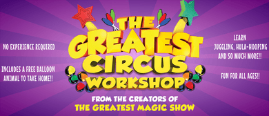 The Greatest Circus Workshop!