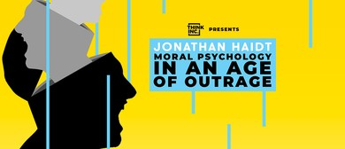 Jonathan Haidt: Moral Psychology In an Age of Outrage