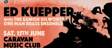 Ed Kuepper With Eamon Dilworth One Man Brass Ensemble