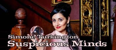 Simone Turkington: Suspicious Minds