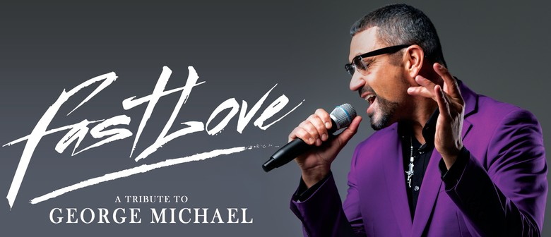 Fastlove: A Tribute to George Michael World Tour