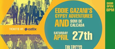 Eddie Gazani's Gypsy Adventures With Som De Calcada
