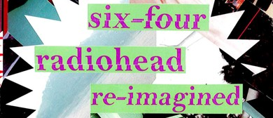 Radiohead Re-Imagined By Six-Four