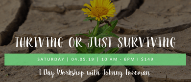 Thriving Or Just Surviving: A 1-Day Workshop