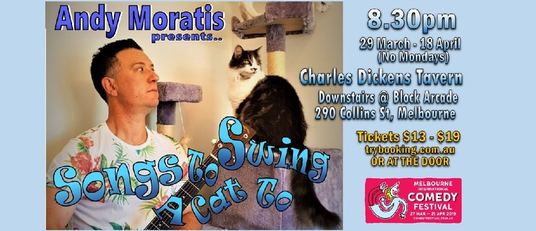 Andy Moratis – Songs to Swing a Cat To – MICF