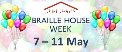 Braille House Week