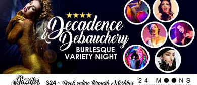 Decadence and Debauchery – Burlesque Variety Night