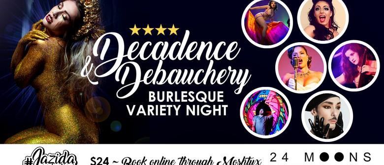 Decadence and Debauchery – Burlesque Variety Night