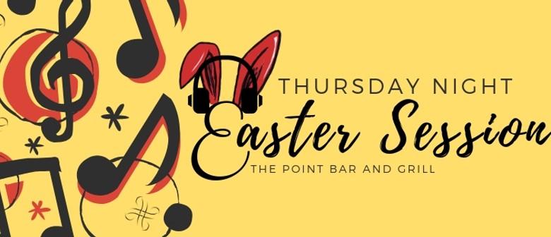 Easter Thursday Session
