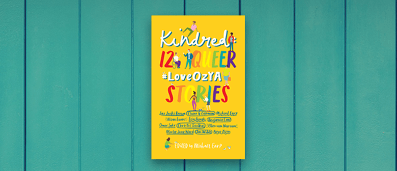 Kindred: 12 Queer #LoveOzYA Stories Coming Out Party