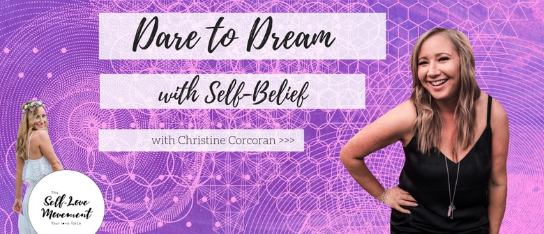 Dare to Dream With Self-Belief