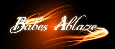 Babes Ablaze Melbourne II
