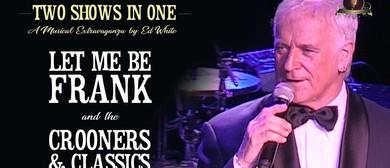Let Me Be Frank Plus Crooners & Classics