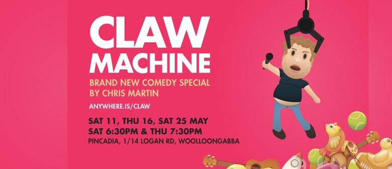 Chris Martin: Claw Machine