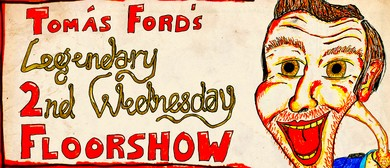 Tomás Ford's Legendary 2nd Wednesday Floorshow
