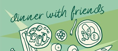Dinner With Friends – Anywhere Theatre Festival