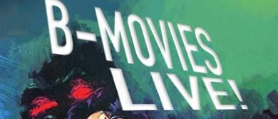 B Movies: Live!