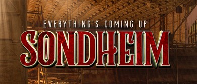 Everything's Coming Up Sondheim – A Musical Theatre Concert