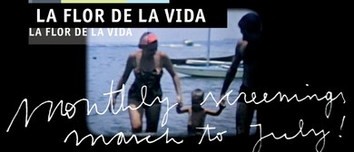 La Flor de la Vida – Cine Vivo Perth Independent Latino Film