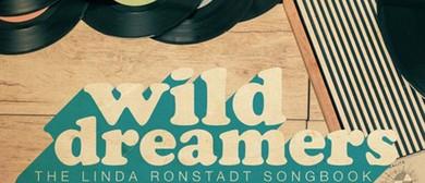 Wild Dreamers – The Linda Ronstadt Songbook