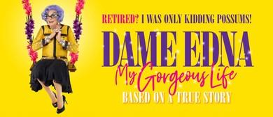 Dame Edna – My Gorgeous Life Tour