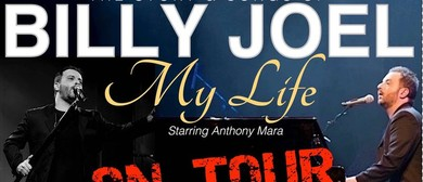 Billy Joel Starring Anthony Mara – My Life